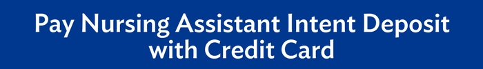 Pay Nursing Assistant Intent Deposit with Credit Card